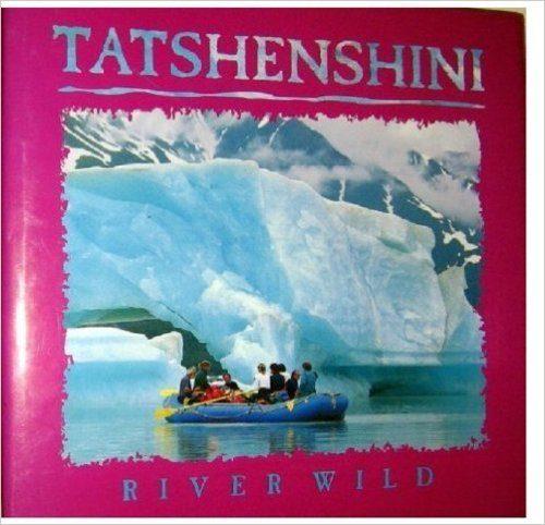 Tatshenshini River Wild